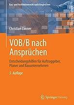 VOB/B nach Ansprüchen: Entscheidungshilfen für Auftraggeber, Planer und Bauunternehmen (Bau- und Architektenrecht nach Ans...