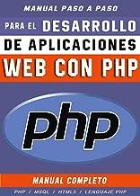 Libros para Principiantes del desarrollo de Aplicaciones web  con PHP: (comienza desde cero) (Spanish Edition)