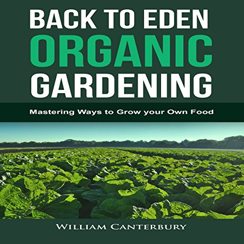Back to Eden Organic Gardening Audiobook | William Canterbury ...