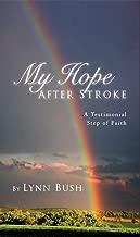 My Hope After Stroke: A Testimonial Step of Faith