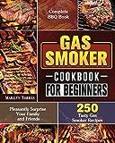 Gas Smoker Cookbook For Beginners