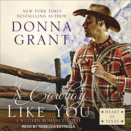 A Cowboy Like You: Heart of Texas Series 4
