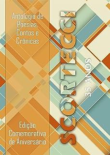 Antologia de poesias, contos e crônicas: Scortecci 35 anos