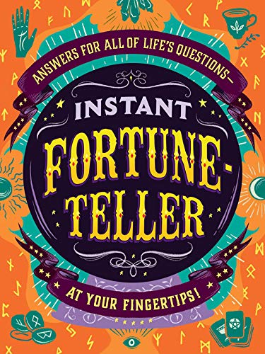 Instant Fortune-Teller: Answers for All of Life's Questions―at Your Fingertips!
