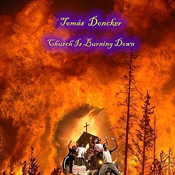 Church Is Burning Down