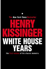 White House Years: The First Volume of His Classic Memoirs Kindle Edition