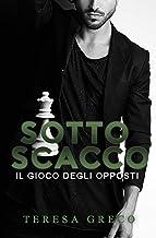 Permalink to Sotto Scacco : Il gioco degli opposti (Trilogia degli scacchi Vol. 1) PDF