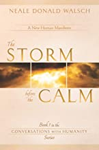 The Storm Before the Calm (Conversations with Humanity)