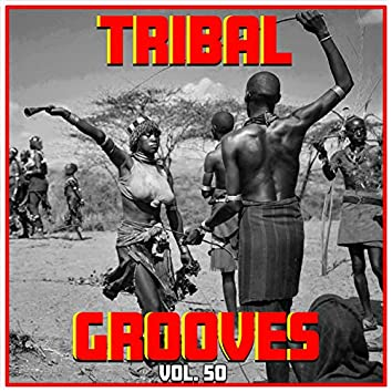 Tribal Grooves Vol. 50