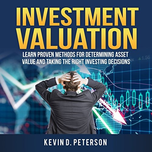 Investment Valuation: Learn Proven Methods for Determining Asset Value and Taking the Right Investing Decisions cover art