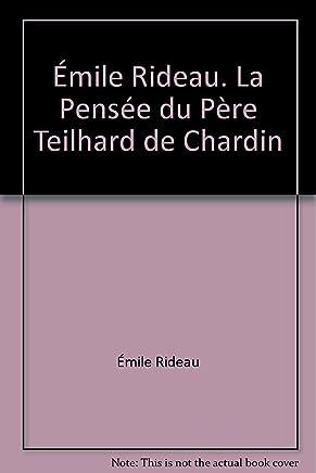 Émile Rideau. La Pensée du Père Teilhard de Chardin