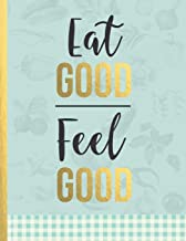 Eat Good Feel Good: blank cookbook journal for girls, daughters, grand daughters inspirational – light blue soft cover  (recipe journals to write in for women)