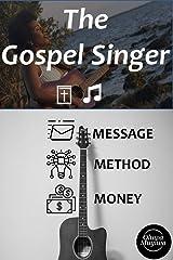 The Gospel Singer: God's Original Template for Singers Kindle Edition