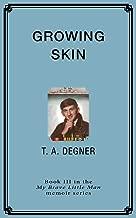 Growing Skin (My Brave Little Man Memoir Series)