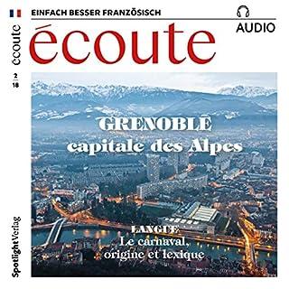 Écoute Audio - Grenoble. 2/2018     Französisch lernen Audio - Grenoble              Autor:                                                                                                                                 div.                               Sprecher:                                                                                                                                 div.                      Spieldauer: 58 Min.     1 Bewertung     Gesamt 5,0