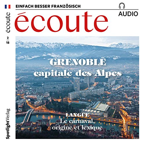 Écoute Audio - Grenoble. 2/2018     Französisch lernen Audio - Grenoble              By:                                                                                                                                 div.                               Narrated by:                                                                                                                                 div.                      Length: 58 mins     Not rated yet     Overall 0.0