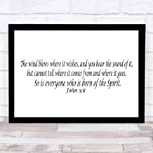 Bible Wall Art—Perfect Christian Gift - with frame - Size16x12in -John 38, the Wind Blows Where It Wishes, Hear Sound, Cannot Tell Where Comes From or Goes, so Is Everyone Born of His Spirit