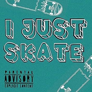 I Just Skate