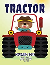 Tractor coloring book for kids: Kids Ages 4-8 Tractor Coloring Book For Boys And Girls Get Ready To Have Fun And Fill Over...