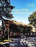 Schöne Höfe im Münsterland: Zeugen ländlicher Baukultur aus fünf Jahrhunderten (Auswahl Einzeltitel Bildbande) - Hans P Boer