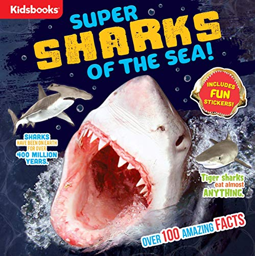 Super Sharks of the Sea!-100+ Amazing Facts-Bonus Stickers Included!