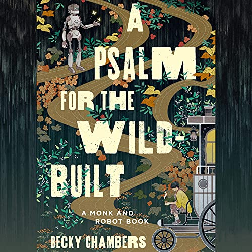 A Psalm for the Wild-Built: Monk & Robot, Book 1