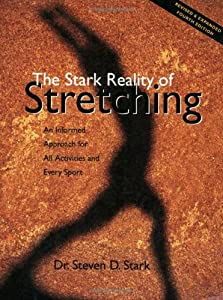 The Stark Reality Of Stretching An Informed Approach For All Activities And Every Sport B EBOOK