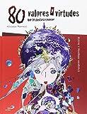 80 valores y virtudes que te gustará conocer: Relatos y proverbios universales (Cuentos y ficción)