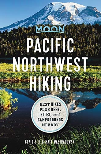 Moon Pacific Northwest Hiking: Best Hikes plus Beer, Bites, and Campgrounds Nearby (Moon Outdoors)