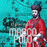 Marco Polo: El gran viajero
