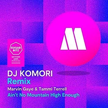 Ain't No Mountain High Enough (DJ Komori Remix)