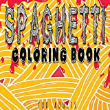 Spaghetti coloring book For Adults: Spaghetti Couloring Book Pages for Adults & Teens with Spaghetti Theme Such As Sauce, Sayings, Mandala, Quotes, ... / book for stress relief and relaxation