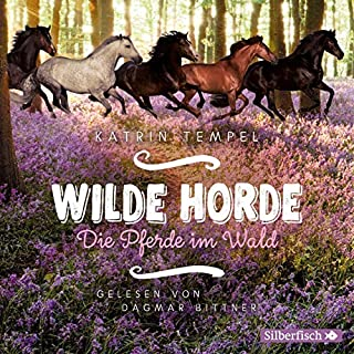 Die Pferde im Wald     Wilde Horde 1              Autor:                                                                                                                                 Katrin Tempel                               Sprecher:                                                                                                                                 Dagmar Bittner                      Spieldauer: 4 Std. und 13 Min.     1 Bewertung     Gesamt 5,0