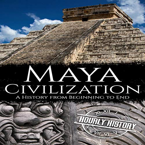 Maya Civilization: A History from Beginning to End cover art