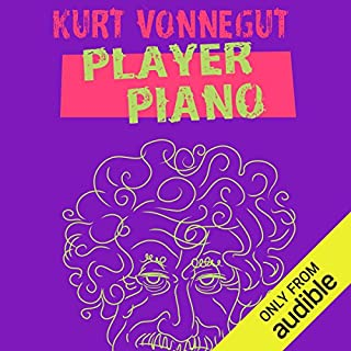 Player Piano                    Written by:                                                                                                                                 Kurt Vonnegut                               Narrated by:                                                                                                                                 Christian Rummel                      Length: 11 hrs and 26 mins     8 ratings     Overall 4.0