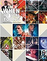 When We Were Young: Magical Films That Made Us Dream