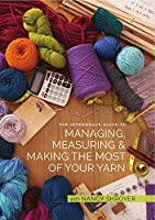 The Interweave Guide to Managing, Measuring, and Making the Most of Your Yarn [DVD]