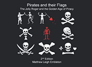 Pirates and their Flags: The Jolly Roger and the Golden Age of Piracy