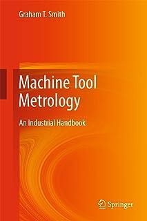 Machine Tool Metrology: An Industrial Handbook (English Edition)