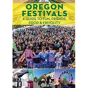 Oregon Festivals A Guide to Fun, Friends, Food & Frivolity:Kisaran