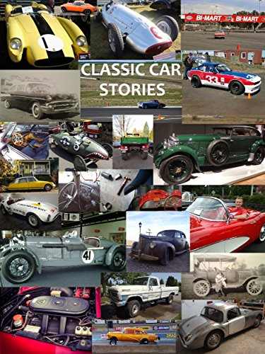 Classic Car Stories: Million Dollar Ferrari Sports Cars to Beat-Up Old Ford Trucks, Classic Mopar Hot Rods to Innovative Chevy Rat Rods, Vintage Trans ... Cars and Coffee Meetings (English Edition)