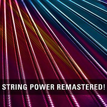 String Power Remastered!