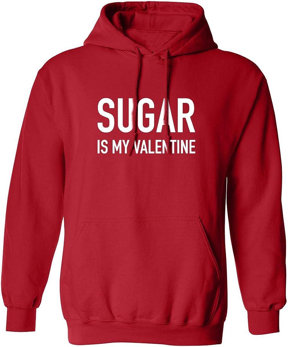 Sugar Is My Valentine Adult Hooded Sweatshirt
