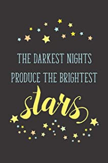 The Darkest Nights Produce The Brightest Stars: Motivational Journal, Dot Grid Journal Gift Notebook, Dotted Grid Bullet N...