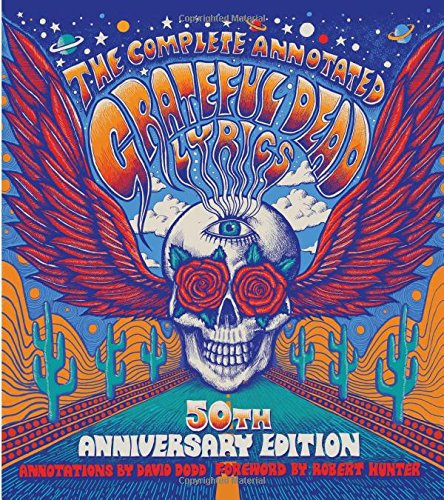 Compare Textbook Prices for The Complete Annotated Grateful Dead Lyrics Reissue Edition ISBN 0787721896302 by Dodd, David G.