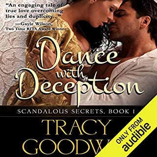 Dance with Deception     Scandalous Secrets, Book 1              By:                                                                                                                                 Tracy Goodwin                               Narrated by:                                                                                                                                 Susan Duerden                      Length: 10 hrs and 40 mins     1 rating     Overall 3.0
