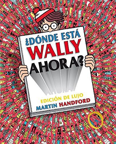 ¿Dónde está Wally ahora? (edición de lujo) (Colección ¿Dónde está...