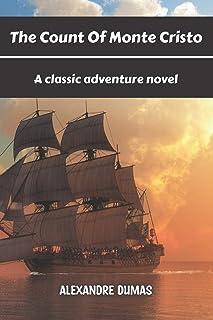 The Count Of Monte Cristo: a classic adventure novel