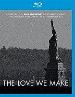 THE LOVE WE MAKE~9.11からコンサート・フォー・ニューヨーク・シティへの軌跡 [Blu-ray]