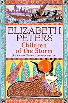 Children of the Storm (Amelia Peabody Book 15) by [Elizabeth Peters]